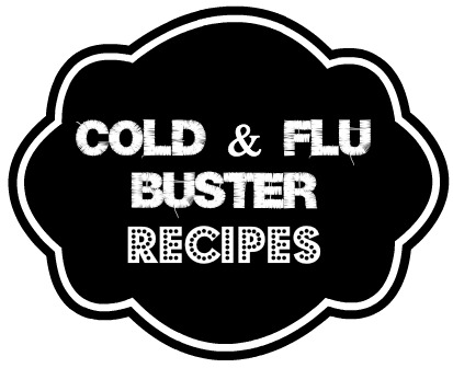 cold and flu buster recipes